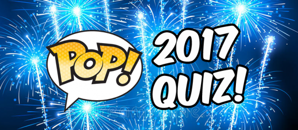 Funko Pop 2017 quiz